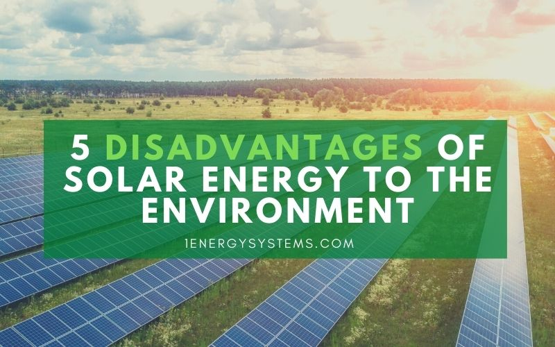 5 Disadvantages of Solar Energy to the Environment