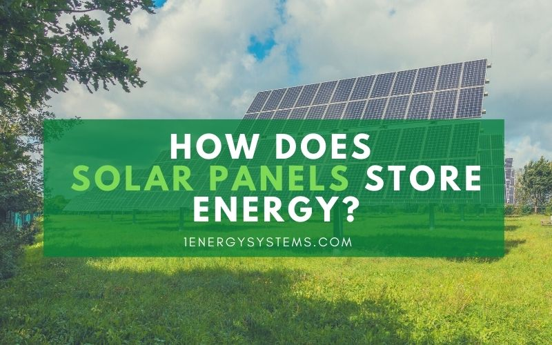 How does Solar Panels Store Energy