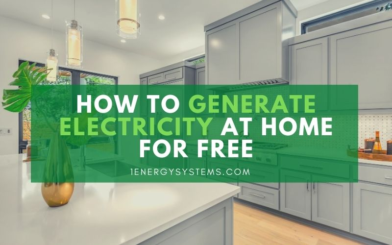 How to Generate Electricity at Home for Free
