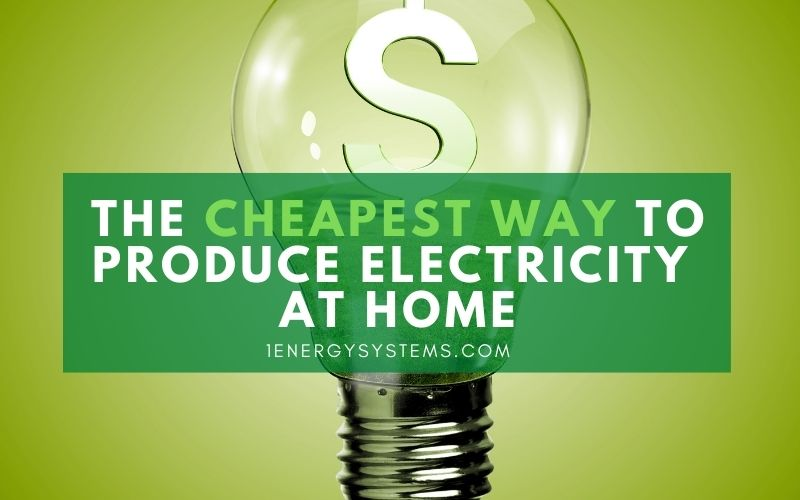 The Cheapest Way to Produce Electricity at Home