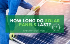 How Long Do Solar Panels Last