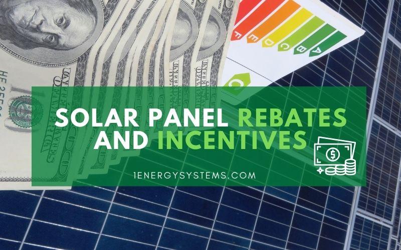Solar Panel Rebates and Incentives